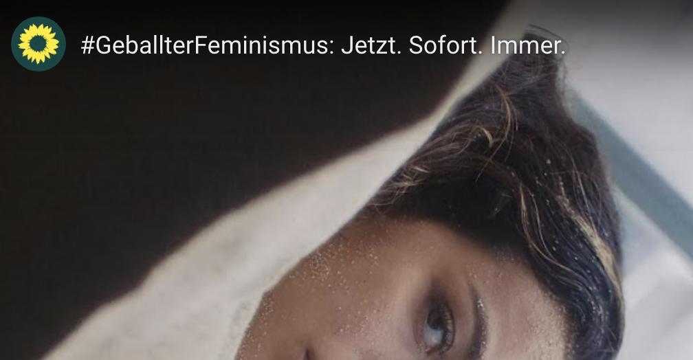 #GeballterFeminismus: Jetzt. Sofort. Immer.